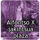 Alfontso X Jakintsuaren plazara sartu